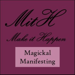 Make it Happen: Magickal Manifesting