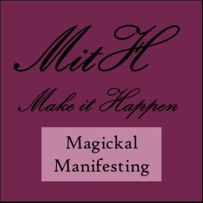 Make it Happen: Magickal Manifesting